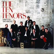 Here's To the Heroes - The Ten Tenors / John Barry / Don Black