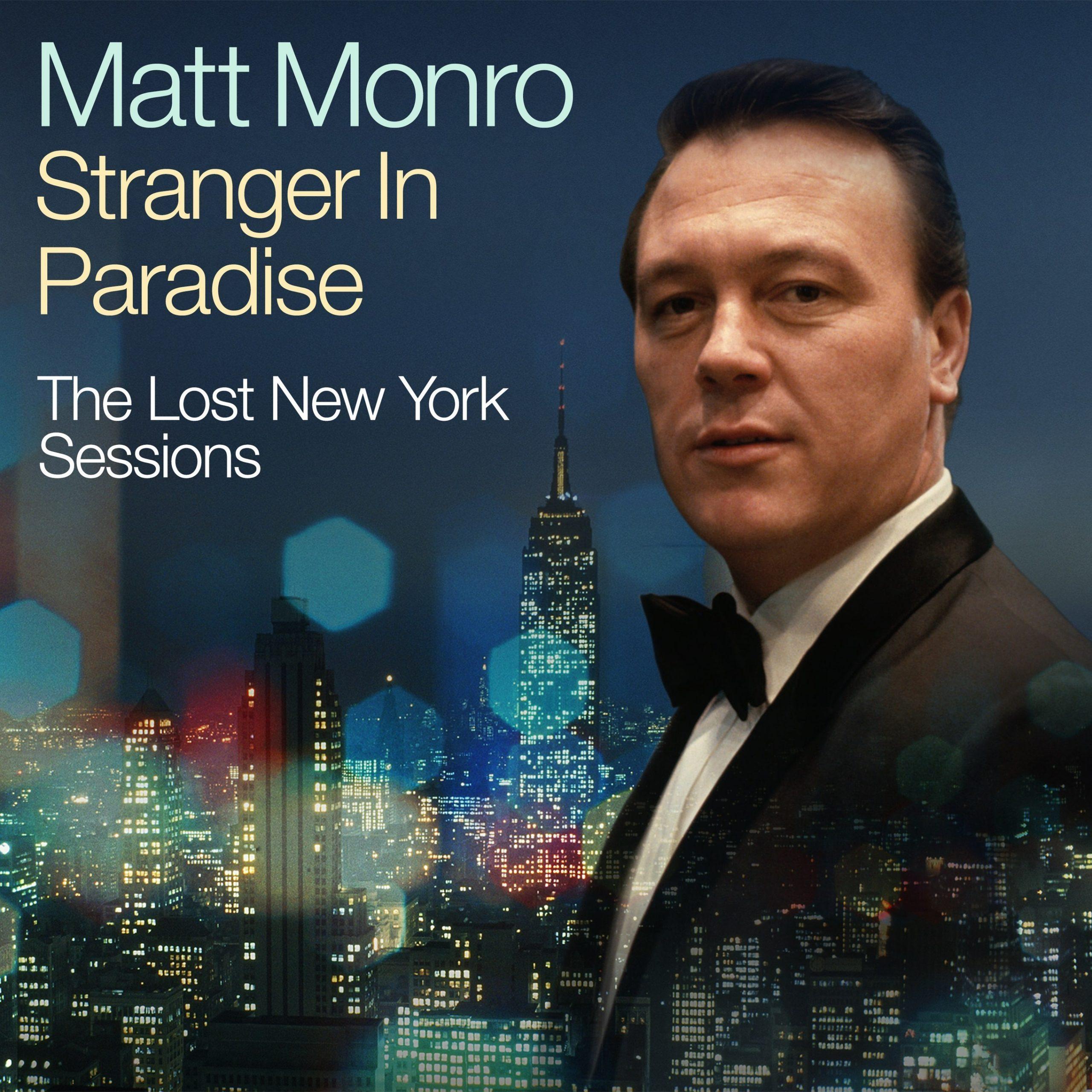 Matt Monro STRANGER IN PARADISE THE LOST NEW YORK SESSIONS 2CD / DIGITAL