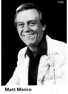 A personally autographed photo of Matt sent to Edgar Salamon, sent just months before Matt's death and shortly after he saw Matt Monro in concert in Cardiff