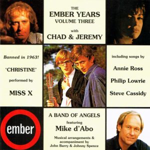 PIA 101 THE EMBER YEARS VOLUME THREE - CHAD & JEREMY & A BAND OF ANGELS