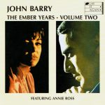 PLAY 003 JOHN BARRY / ANNIE ROSS THE EMBER YEARS VOLUME TWO